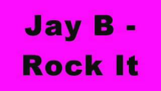 Jay B - Rock It