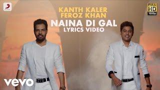 Kanth Kaler & Feroz Khan - Naina Di Gal | Naina Di Gal | Lyric Video