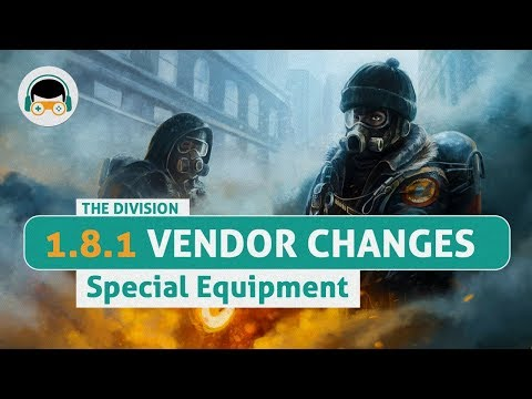 The Division 1 8 1 - Special Equipment Vendor Changes - YouTube