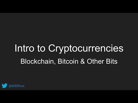 Introduction to Cryptocurrencies: Blockchain, Bitcoin and Other Bits