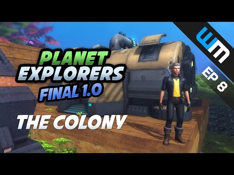 Planet Explorers Gameplay 2016 - The Colony - Ep 8