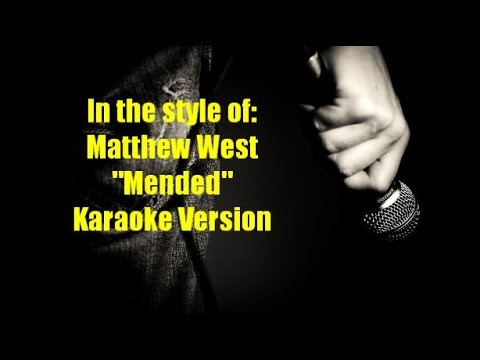"Matthew West ""Mended"" Karaoke Version"