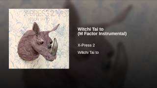 Witchi Tai to (M Factor Instrumental)
