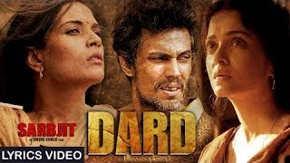 Dard - Sarbjit | Video Song with LYRICS | Randeep Hooda, Aishwarya Rai Bachchan, Richa Chadda