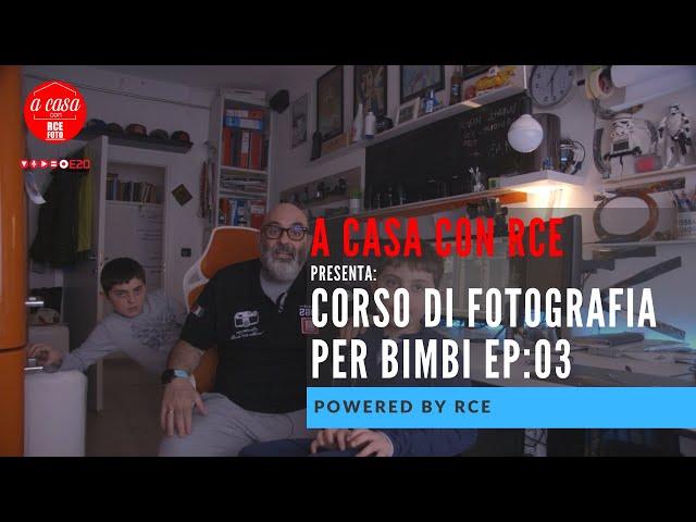 RESTO A CASA RCE   corso di fotografia x bimbi ep: 3