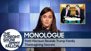 Patti Harrison Reveals Trump Family Thanksgiving Secrets - Monologue