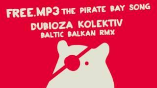 Free.MP3  - Dubioza Kolektiv - Baltic Balkan Ska RMX 2016