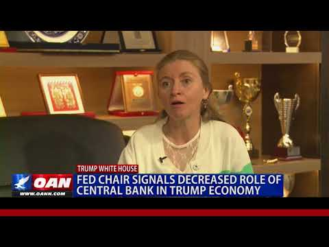 Fed Chair Signals Decreased Role of Central Bank in Trump Economy