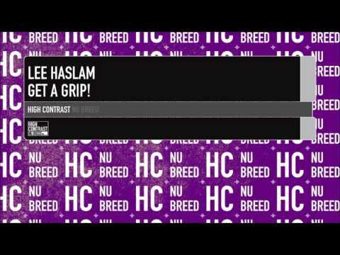 Lee Haslam - Get A Grip! [High Contrast Nu Breed]