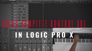 Using The Komplete Kontrol A61 In Logic Pro X!