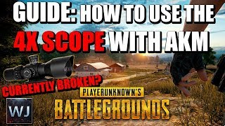 [OUTDATED] GUIDE: How to CORRECTLY use the 4X SCOPE with AKM in PLAYERUNKNOWN's BATTLEGROUNDS (PUBG)