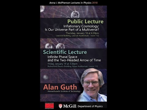 Alan Guth - Inflationary Cosmology: Is Our Universe Part of a Multiverse?