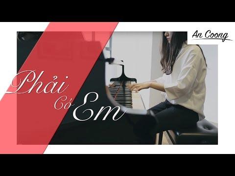 PHẢI CÓ EM | KAI ĐINH | PIANO COVER