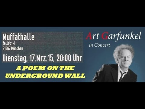 Art Garfunkel - 1 - A POEM ON THE UNDERGROUND WALL - München 17.03.2015 [FULL CONCERT Audio]