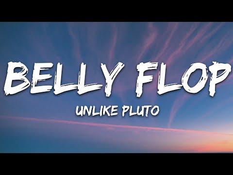 Unlike Pluto - Belly Flop