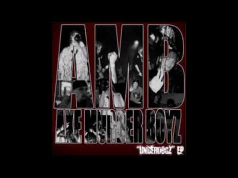 Underdogz EP by Axe Murder Boyz [Full Album]