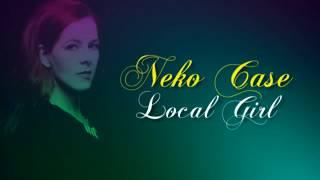 Neko Case - Local Girl (Lyrics + Subtitulos)