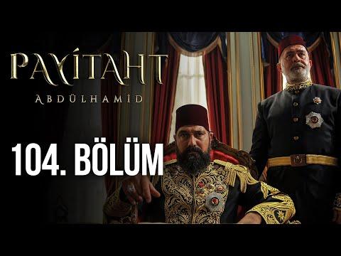 Payitaht Abdülhamid 104. Bölüm