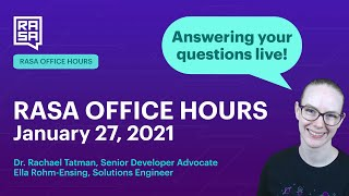 Rasa Office Hours: Ella Rohm-Ensing, Solutions Engineer