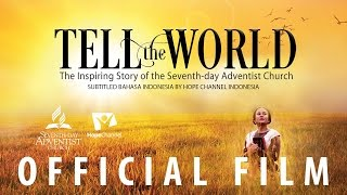 "Video Official Film ""Tell the World"" (Subs: Bahasa Indonesia) download MP3, 3GP, MP4, WEBM, AVI, FLV Juli 2018"