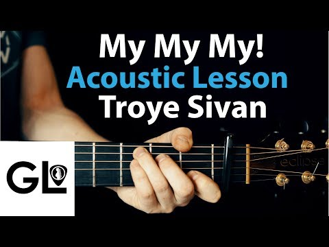 My My My - Troye Sivan: Acoustic Guitar Lesson  🎸