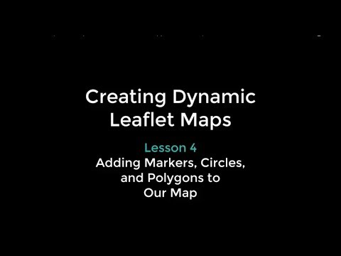 Leaflet Boot Camp 4: Adding Markers, Circles, and Polygons to the Map