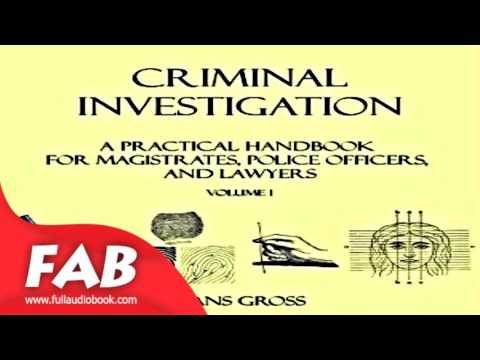 Criminal Investigation a Practical Handbook for Magistrates, Police Officers and Lawyers, Volume 1 P