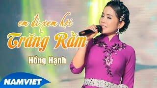 Em Đi Xem Hội Trăng Rằm - Hồng Hạnh [MV HD OFFICIAL]