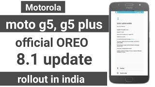 Finally Moto g5 and g5 plus oreo update rollout in india