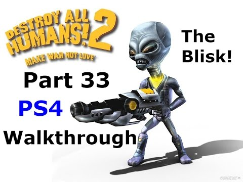 DESTROY ALL HUMANS! 2 PS4 Walkthrough Part 33 The Blisk!