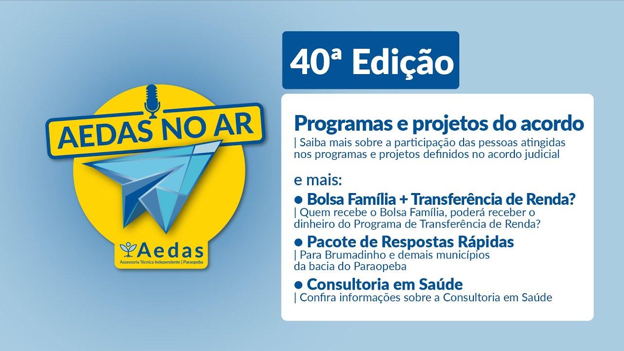 Aedas no Ar #40: Saiba mais sobre a participação dos atingidos nos projetos definidos no acordo