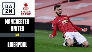 Che partita a Old Trafford: Manchester United-Liverpool 3-2 | FA Cup | DAZN Highlights