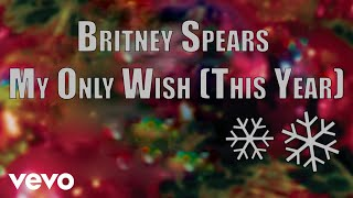 Britney Spears - My Only Wish (This Year) (Audio)