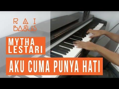 Mytha Lestari - Aku Cuma Punya Hati Piano Cover