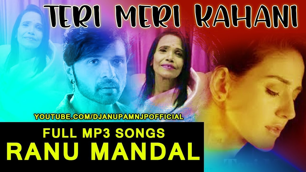 Teri Meri Kahani Ranu Mandal Full Mp3 Song Ranu Di Ranu Roy Youtube