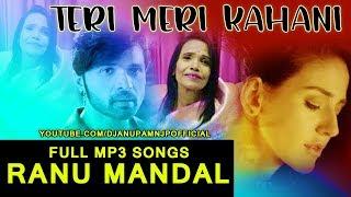 teri-meri-kahani-ranu-mandal-full-mp3-song---ranu-di