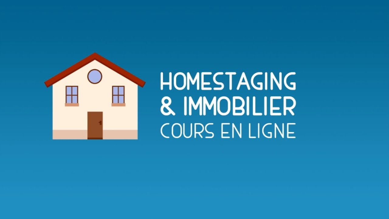 cours de home staging & immobilier en ligne - présentation par