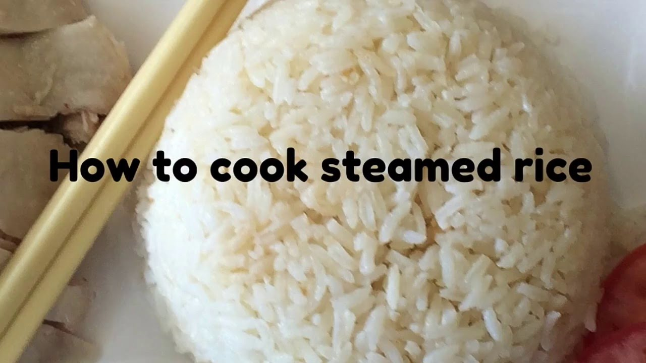 How To Cook The Perfect Steamed Rice