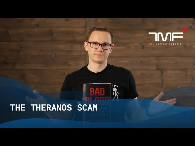 The Theranos Scam And The State Of Blood Testing - The Medical Futurist