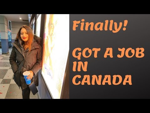 Finally! Got A Job In CANADA
