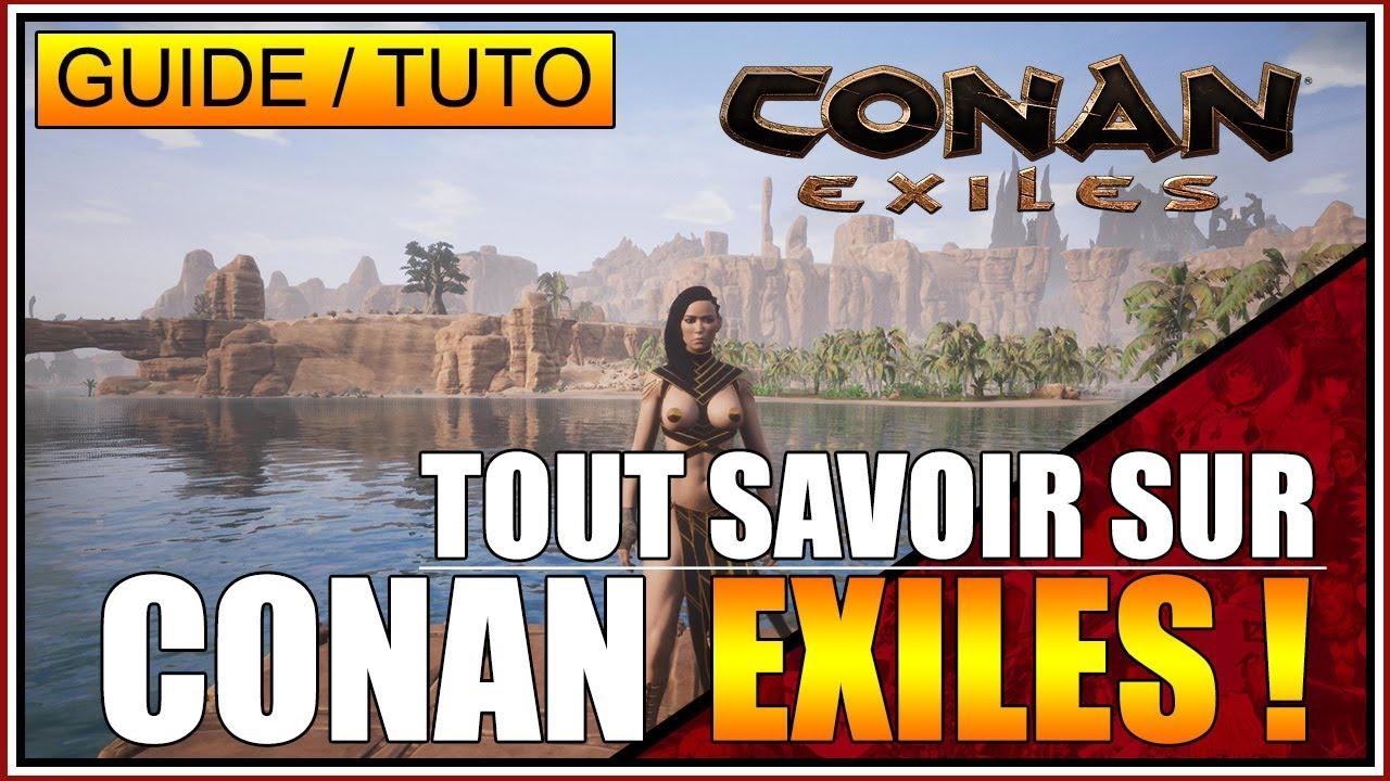 GUIDE/TUTO - TOUT SAVOIR SUR CONAN EXILES - FR