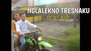 NGLALEKNO TRESNAKU - DENI NGK - OFFICIAL CLIP VIDEO