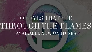 Watch Of Eyes That See Through The Flames video