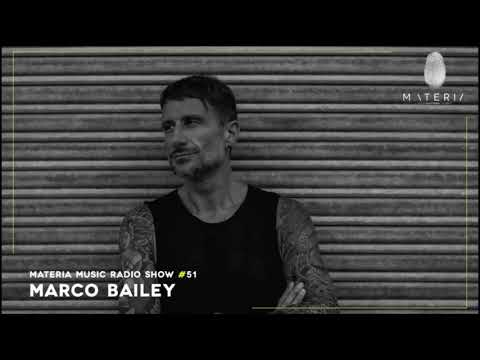 MATERIA Music Radio Show 051 With Marco Bailey