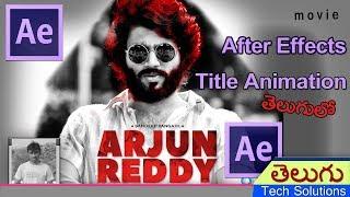 ARJUN REDDY Movie Title Animation in After Effects telugu | అర్జున్ రెడ్డి టైటిల్!!!