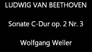Beethoven, Sonate C-Dur op. 2 Nr. 3 (complete), Wolfgang Weller 2012.