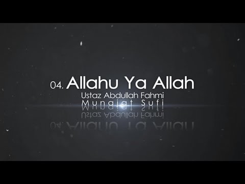 Ustaz Abdullah Fahmi - Allahu Ya Allah