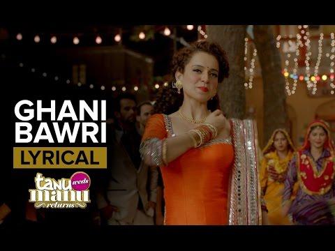 Ghani Bawri | Full Song with Lyrics | Tanu Weds Manu Returns