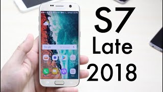 SAMSUNG GALAXY S7 In LATE 2018 REVIEW! (Still Worth It?)
