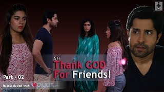 SIT | PKP | THANK GOD FOR FRIENDS | Mini Series | Part 2